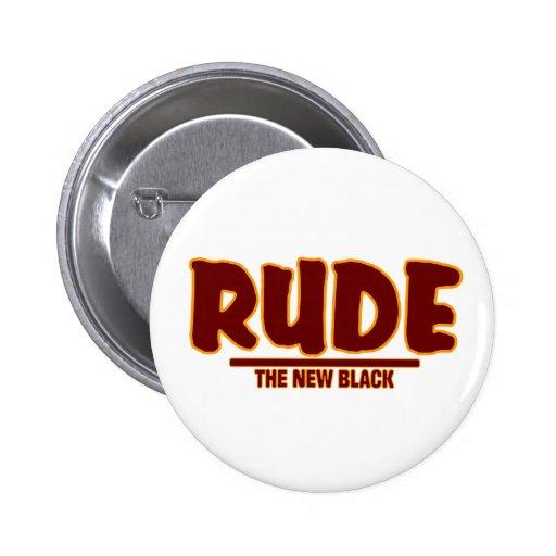 RUDE - THE NEW BLACK 2 INCH ROUND BUTTON
