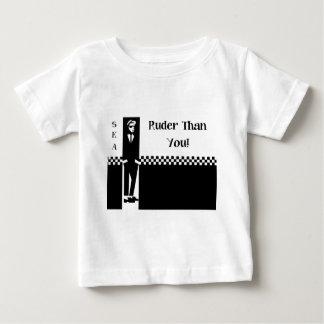 RUDER THAN YOU. BABY T-Shirt
