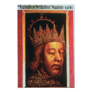 Rudolf IV, Emperor of Austria and Tyrol , c.1360 Poster