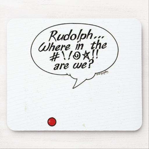 Rudolph… ¡Donde en #!! ¡@☆!! ¿somos? Mousepad