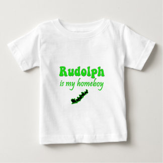 rudolph-is-my-homeboy baby T-Shirt