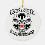Rudolph is my Homeboy Christmas Ornament