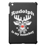 Rudolph is my Homeboy Cover For The iPad Mini