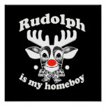 Rudolph is my Homeboy Poster