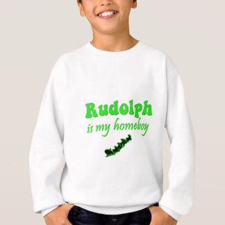 rudolph-is-my-homeboy sweatshirt