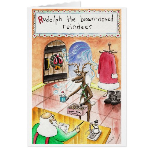 Rudolph the Brown Nosed Reindeer Greeting Card