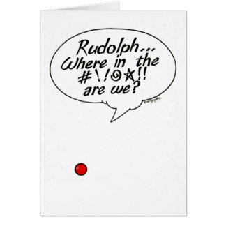 Rudolph... Where in the #!!@☆!! Holiday Gift Card
