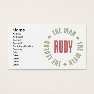 Rudy the Man the Myth the Legend Business Card