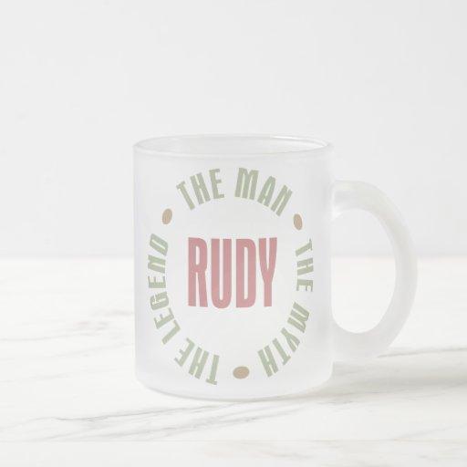 Rudy the Man the Myth the Legend Coffee Mug