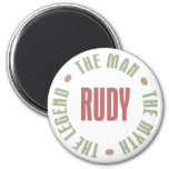 Rudy the Man the Myth the Legend Magnets