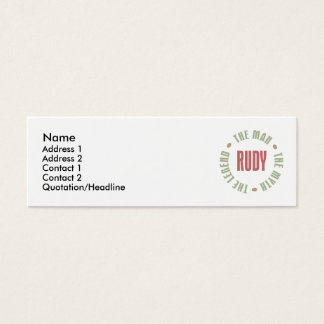 Rudy the Man the Myth the Legend Mini Business Card