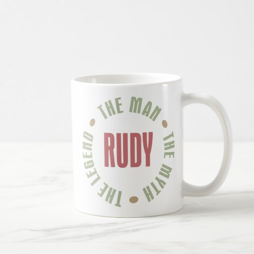Rudy the Man the Myth the Legend Mugs