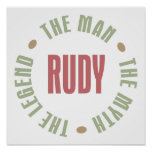 Rudy the Man the Myth the Legend Posters