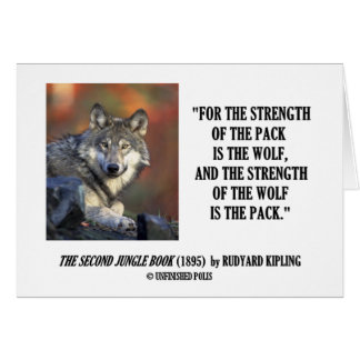 Rudyard Kipling Strength Of the Pack Wolf Quote Card