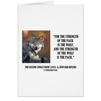 Rudyard Kipling Strength Of the Pack Wolf Quote Greeting Cards