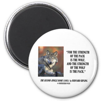Rudyard Kipling Strength Of the Pack Wolf Quote Magnet