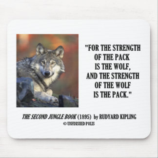 Rudyard Kipling Strength Of the Pack Wolf Quote Mouse Pad