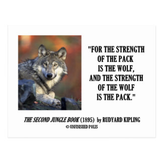 Rudyard Kipling Strength Of the Pack Wolf Quote Post Card