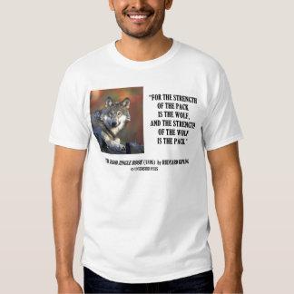 Rudyard Kipling Strength Of the Pack Wolf Quote Tee Shirt