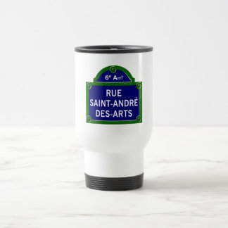 Rue Saint-Andre des Arts, Paris Street Sign Travel Mug