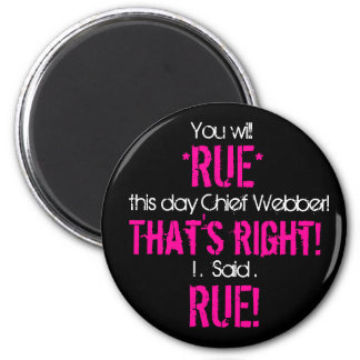 Rue the day, Chief 2 Inch Round Magnet