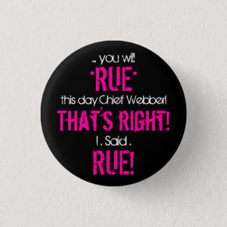 Rue the day, Chief Button
