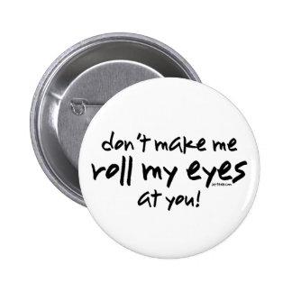 Ruede mis ojos pin redondo de 2 pulgadas