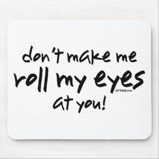 Ruede mis ojos tapete de raton