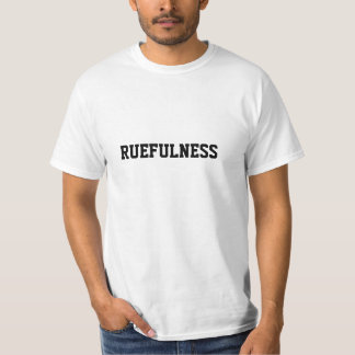 RUEFULNESS T-Shirt