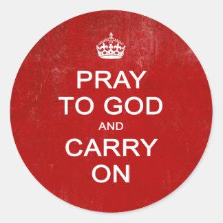 Ruegue a dios y continúe, guarde la parodia pegatina redonda