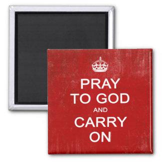 Ruegue a dios y continúe, guarde la parodia tranqu imán cuadrado