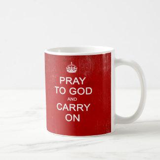 Ruegue a dios y continúe, guarde la parodia tranqu taza básica blanca