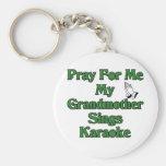 Ruegue para mí que mi abuela canta Karaoke Llavero Personalizado