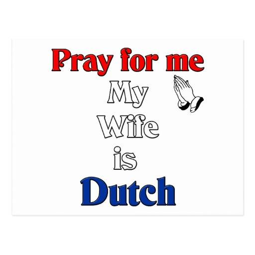 Ruegue para mí que mi esposa es holandesa postales
