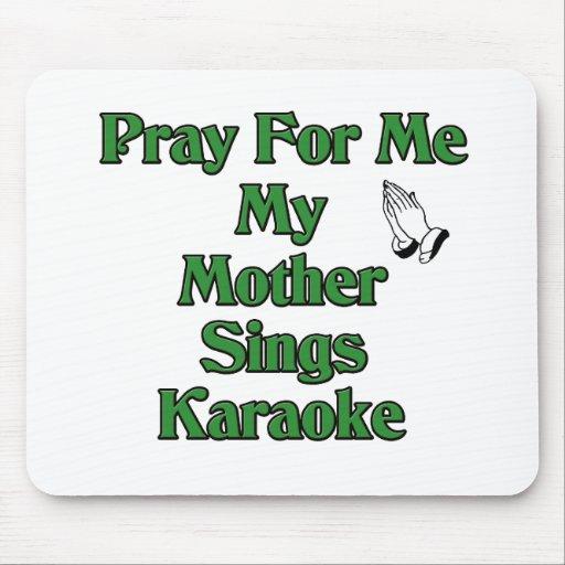 Ruegue para mí que mi madre canta Karaoke Tapetes De Raton