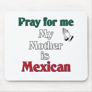 Ruegue para mí que mi madre es mexicana alfombrilla de ratones