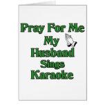 Ruegue para mí que mi marido canta Karaoke Felicitaciones