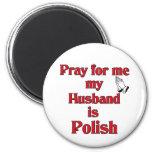 Ruegue para mí que mi marido es polaco imanes para frigoríficos