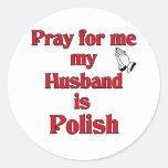 Ruegue para mí que mi marido es polaco etiqueta redonda