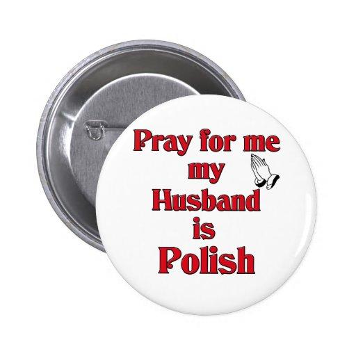 Ruegue para mí que mi marido es polaco pin redondo de 2 pulgadas