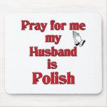 Ruegue para mí que mi marido es polaco tapetes de ratón