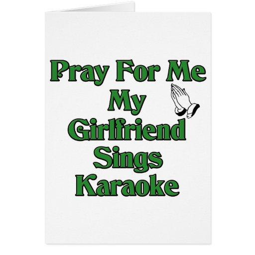 Ruegue para mí que mi novia canta Karaoke Tarjeta De Felicitación