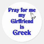 Ruegue para mí que mi novia es griega pegatinas redondas