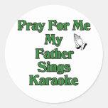 Ruegue para mí que mi padre canta Karaoke Pegatina Redonda