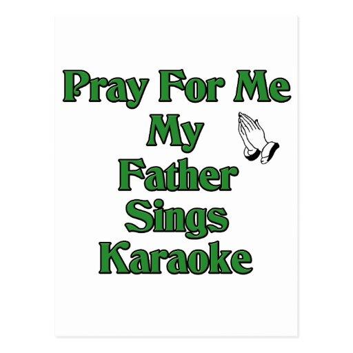 Ruegue para mí que mi padre canta Karaoke Postal