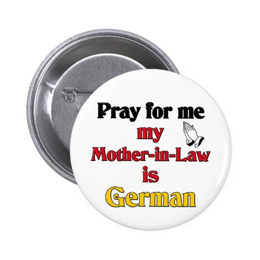 Ruegue para mí que mi suegra es alemana pin redondo 5 cm