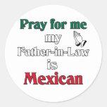 Ruegue para mí que mi suegro es mexicano etiquetas redondas