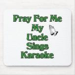 Ruegue para mí que mi tío canta Karaoke Tapetes De Ratón