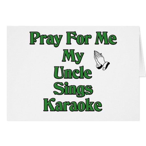 Ruegue para mí que mi tío canta Karaoke Tarjeta De Felicitación