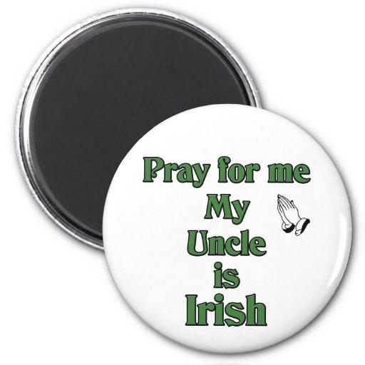 Ruegue para mí que mi tío es irlandés imán redondo 5 cm